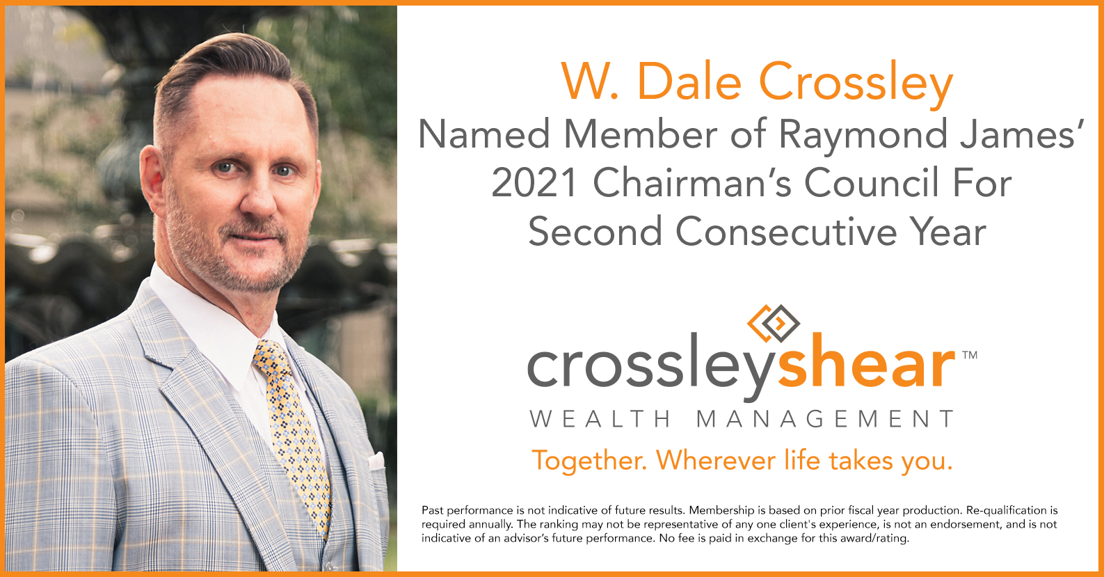 W. Dale Crossley Named Member of Raymond James' 2021 Chairman's Council for 2nd Consecutive Year